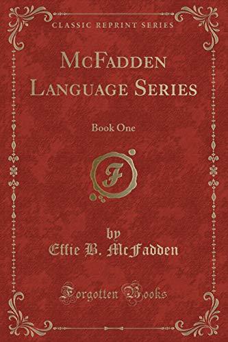 McFadden Language Series: Book One (Classic Reprint): Effie B McFadden