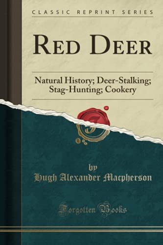 9781332066278: Red Deer: Natural History; Deer-Stalking; Stag-Hunting; Cookery (Classic Reprint)