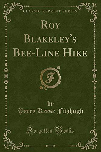 9781332067763: Roy Blakeley's Bee-Line Hike (Classic Reprint)