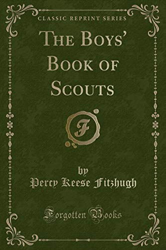 9781332087440: The Boys' Book of Scouts (Classic Reprint)