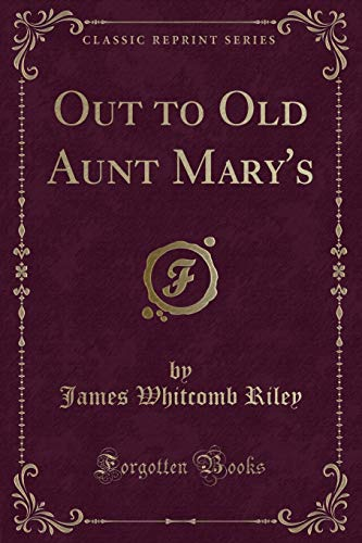 9781332092369: Out to Old Aunt Mary's (Classic Reprint)