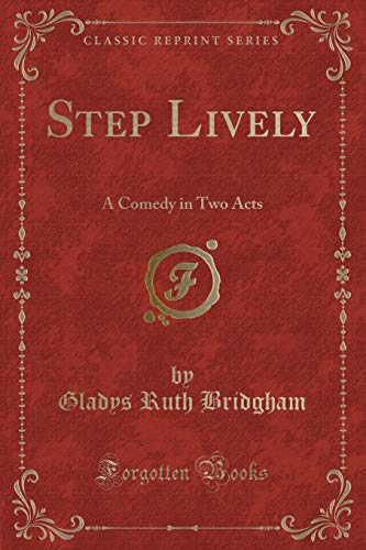 9781332094059: Step Lively: A Comedy in Two Acts (Classic Reprint)