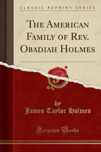 9781332098781: The American Family of Rev. Obadiah Holmes (Classic Reprint)