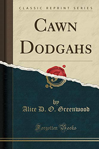 Cawn Dodgahs (Classic Reprint) (Paperback): Alice D O