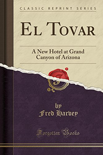 9781332123971: El Tovar: A New Hotel at Grand Canyon of Arizona (Classic Reprint)