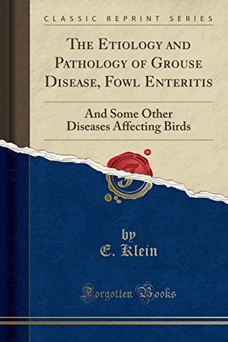 9781332125272: The Etiology and Pathology of Grouse Disease, Fowl Enteritis: And Some Other Diseases Affecting Birds (Classic Reprint)