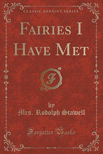 9781332126606: Fairies I Have Met (Classic Reprint)