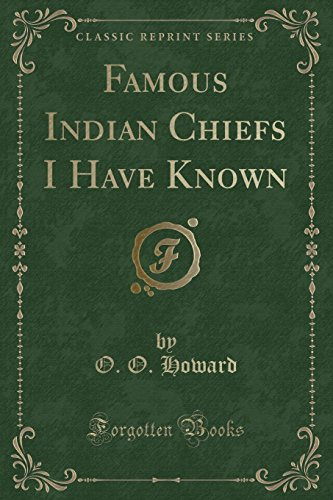 9781332126873: Famous Indian Chiefs I Have Known (Classic Reprint)