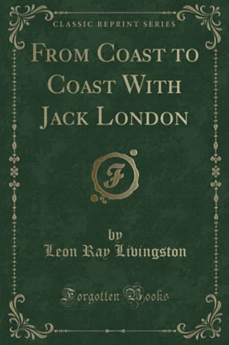 9781332129881: From Coast to Coast With Jack London (Classic Reprint)