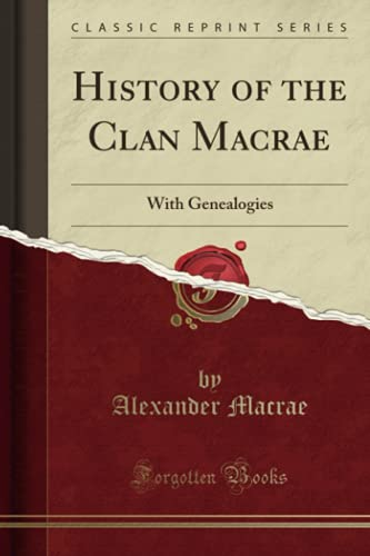 9781332138678: History of the Clan Macrae: With Genealogies (Classic Reprint)