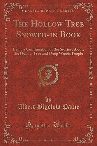 9781332140251: The Hollow Tree Snowed-in Book: Being a Continuation of the Stories About, the Hollow Tree and Deep Woods People (Classic Reprint)