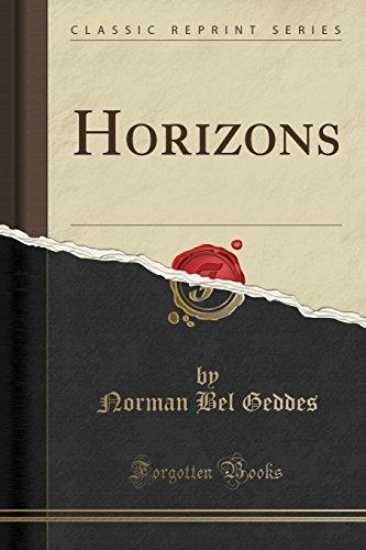 Horizons (Classic Reprint) (Paperback or Softback): Geddes, Norman Bel