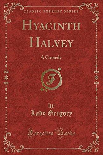 Hyacinth Halvey: A Comedy (Classic Reprint) (Paperback)