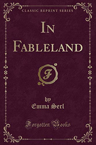 9781332143719: In Fableland (Classic Reprint)