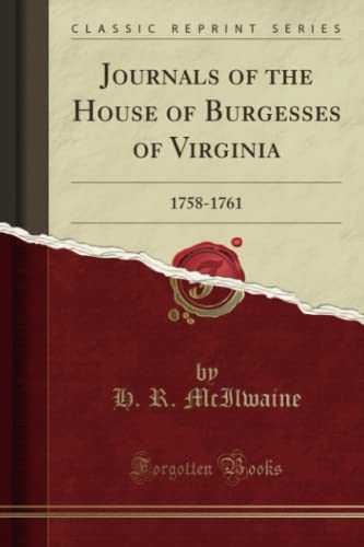 9781332147526: Journals of the House of Burgesses of Virginia: 1758-1761 (Classic Reprint)