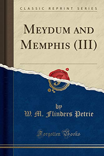 9781332157204: Meydum and Memphis (III) (Classic Reprint)