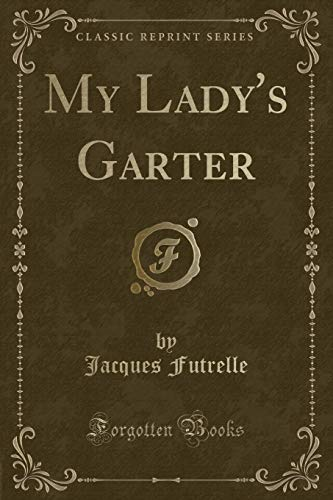 9781332165568: My Lady's Garter (Classic Reprint)
