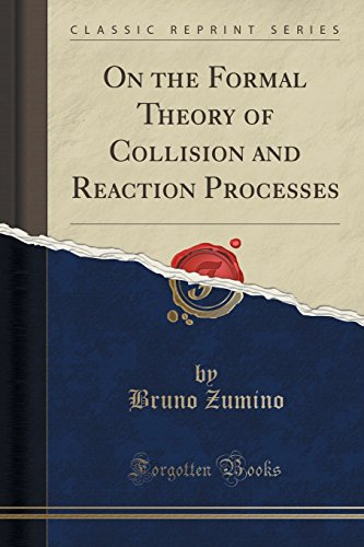 9781332172740: On the Formal Theory of Collision and Reaction Processes (Classic Reprint)