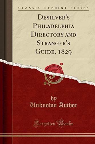 9781332177332: Desilver's Philadelphia Directory and Stranger's Guide, 1829 (Classic Reprint)