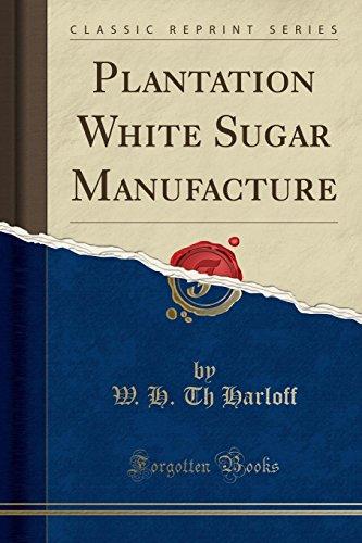 9781332178803: Plantation White Sugar Manufacture (Classic Reprint)