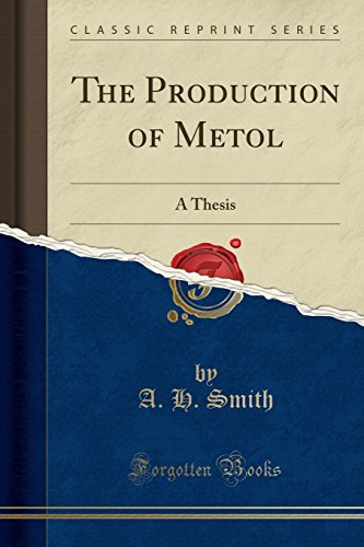 9781332182671: The Production of Metol: A Thesis (Classic Reprint)