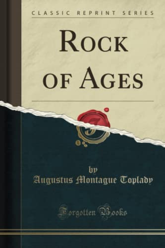 Rock of Ages (Classic Reprint) (Paperback): Augustus Montague Toplady