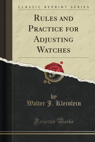 9781332192298: Rules and Practice for Adjusting Watches (Classic Reprint)