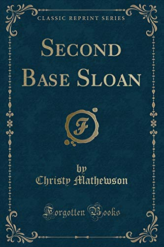 9781332194063: Second Base Sloan (Classic Reprint)
