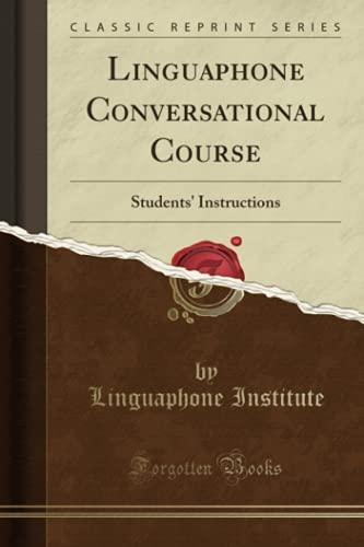 9781332201174: Linguaphone Conversational Course: Students' Instructions (Classic Reprint)