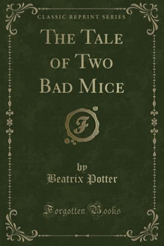 9781332202959: The Tale of Two Bad Mice (Classic Reprint)