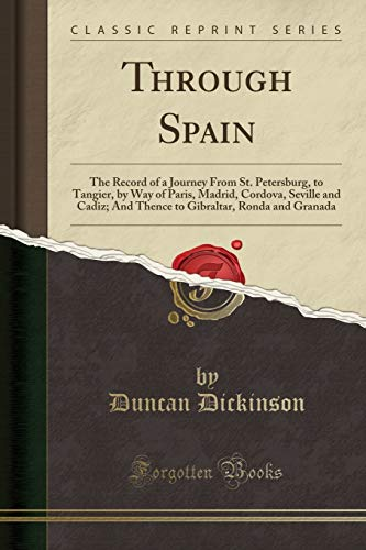 Through Spain: The Record of a Journey: Duncan Dickinson