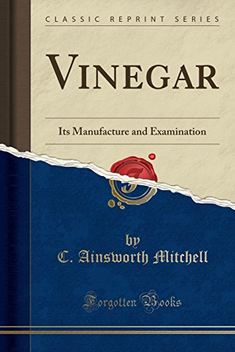 9781332209460: Vinegar: Its Manufacture and Examination (Classic Reprint)