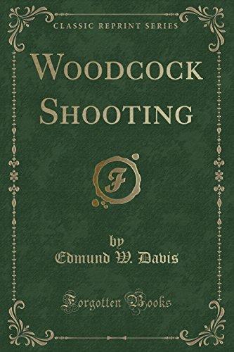 9781332213139: Woodcock Shooting (Classic Reprint)