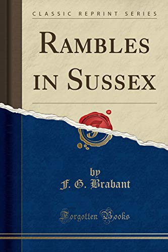 Rambles in Sussex (Classic Reprint): F G Brabant