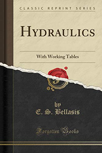 9781332223282: Hydraulics: With Working Tables (Classic Reprint)
