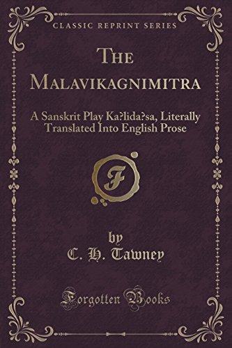 The Málavikágnimitra: A Sanskrit Play Kálidása, Literally: C. H. Tawney