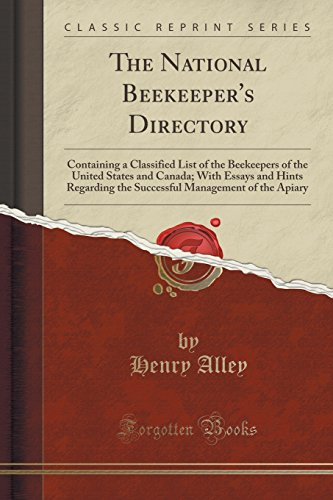 The National Beekeeper s Directory: Containing a: Henry Alley