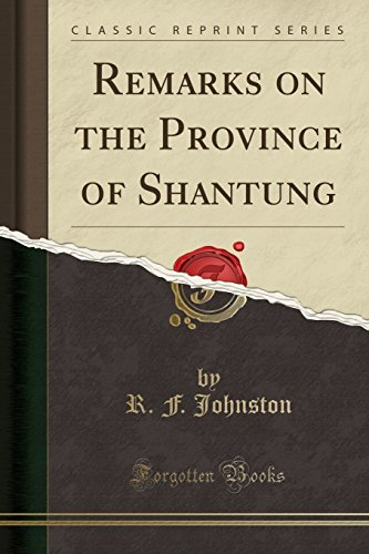 9781332232079: Remarks on the Province of Shantung (Classic Reprint)
