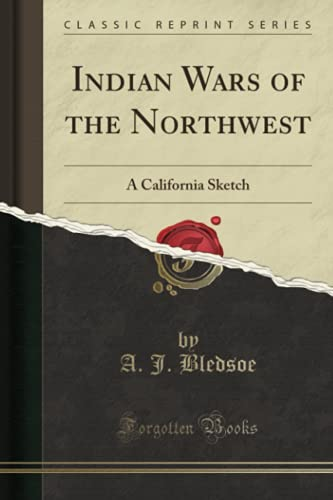 9781332265398: Indian Wars of the Northwest: A California Sketch (Classic Reprint)