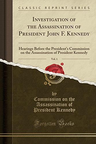Investigation of the Assassination of President John: Commission on the