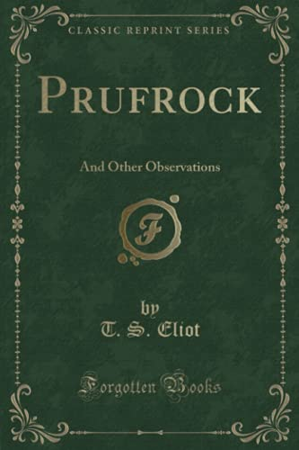 9781332277490: Prufrock: And Other Observations (Classic Reprint)