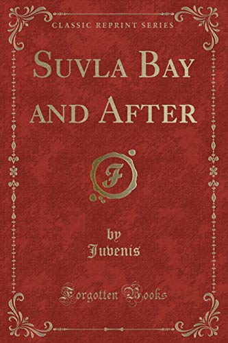 9781332283767: Suvla Bay and After (Classic Reprint)