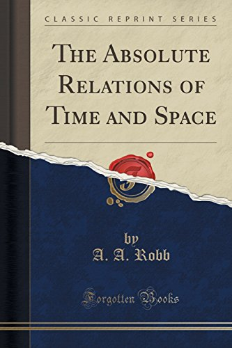 9781332292387: The Absolute Relations of Time and Space (Classic Reprint)