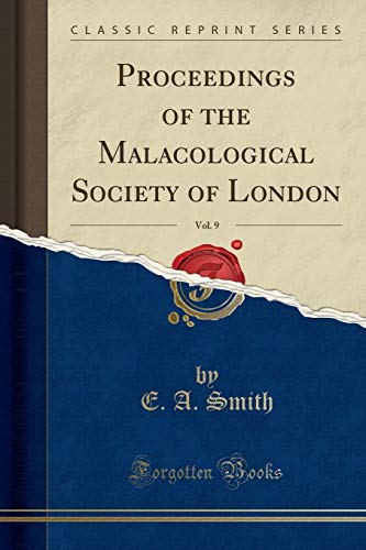 9781332297009: Proceedings of the Malacological Society of London, Vol. 9 (Classic Reprint)