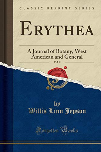 9781332301324: Erythea, Vol. 8: A Journal of Botany, West American and General (Classic Reprint)
