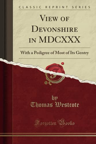 9781332311620: View of Devonshire in MDCXXX: With a Pedigree of Most of Its Gentry (Classic Reprint)