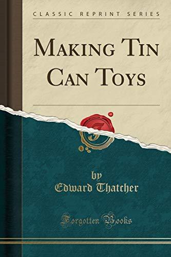 9781332328154: Making Tin Can Toys (Classic Reprint)
