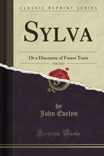 9781332330775: Sylva, Vol. 2 of 2: Or a Discourse of Forest Trees (Classic Reprint)