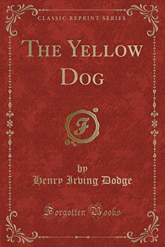 9781332331116: The Yellow Dog (Classic Reprint)