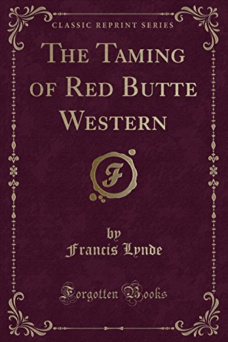 9781332331925: The Taming of Red Butte Western (Classic Reprint)